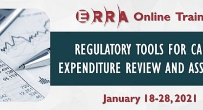 ERRA Online Training – Regulatory Tools for Capital Expenditure Review and Assessment, January 18-28, 2021